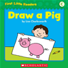 First Little Readers Parent Pack: Draw A Pig (level C)