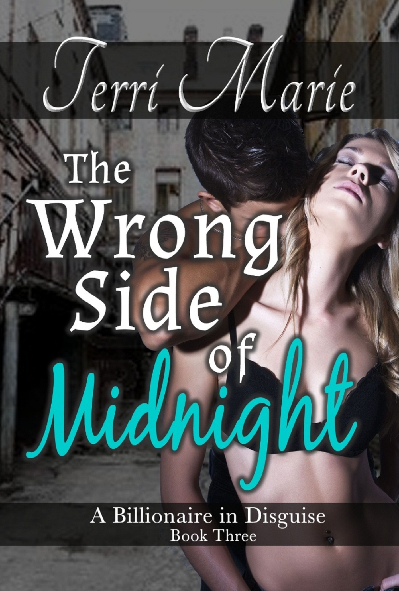 The Wrong Side of Midnight By: Terri Marie