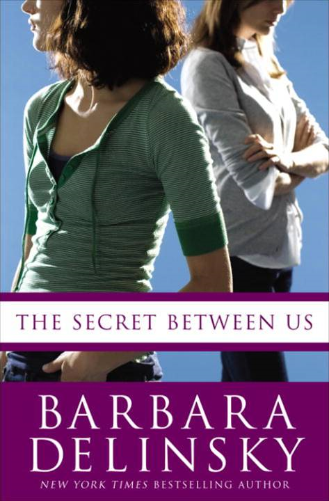 The Secret Between Us By: Barbara Delinsky