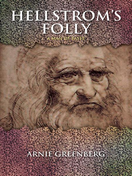 Hellstroms Folly By: Arnie Greenberg