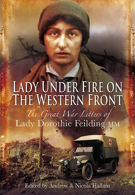 Lady Under Fire on the Western Front By: Hallam, Andrew,Hallam, Nicola