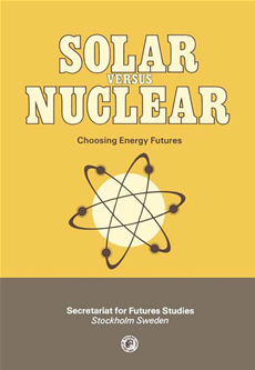 Solar Versus Nuclear Choosing Energy Futures