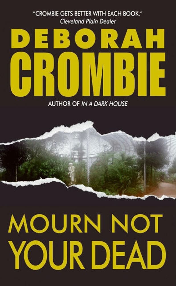 Mourn Not Your Dead By: Deborah Crombie