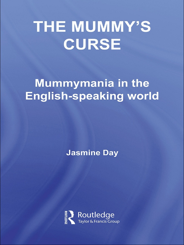 The Mummy's Curse Mummymania in the English-speaking world