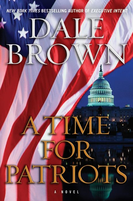 A Time for Patriots By: Dale Brown