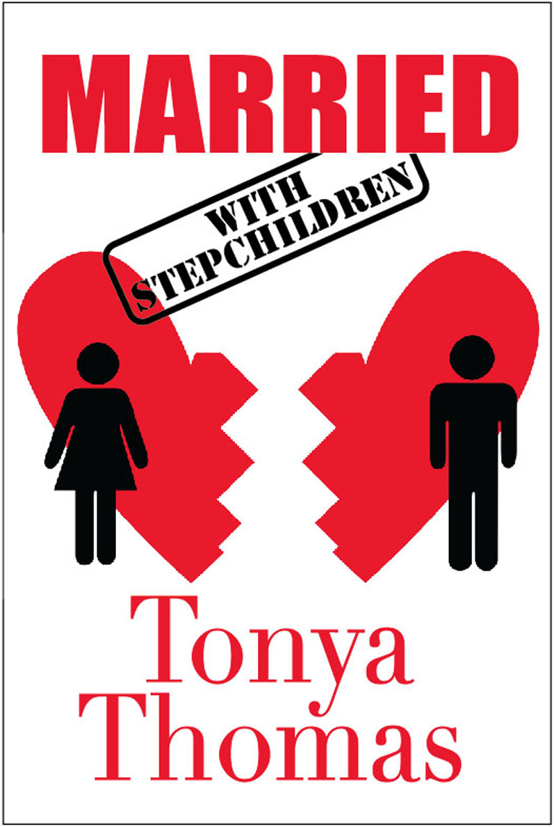 MARRIED with Stepchildren By: Tonya Thomas