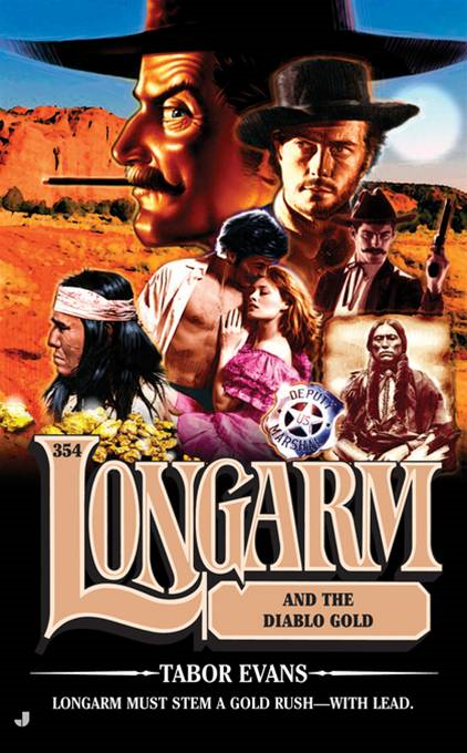 Longarm 354: Longarm and the Diablo Gold By: Tabor Evans
