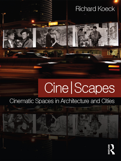 Cine-scapes KOECK Cinematic Spaces in Architecture and Cities