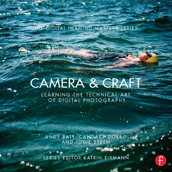 Camera & Craft Learning the Technical Art of Digital Photography