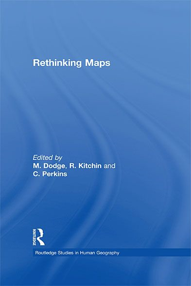 Rethinking Maps New Frontiers in Cartographic Theory