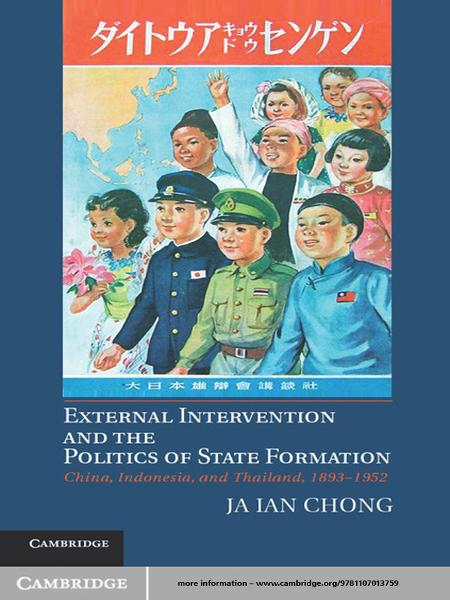 External Intervention and the Politics of State Formation China,  Indonesia,  and Thailand,  1893?1952