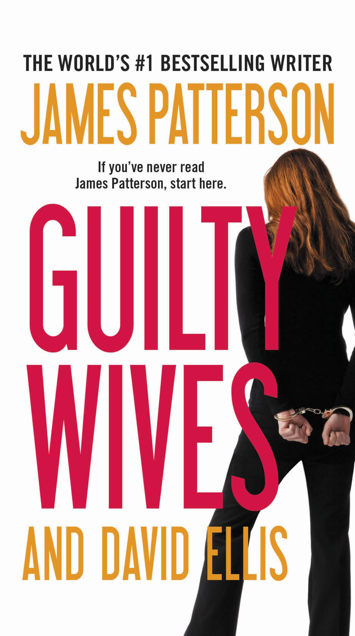 Guilty Wives By: David Ellis,James Patterson