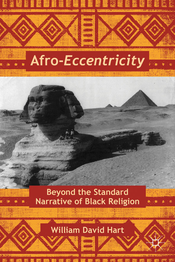 Afro-Eccentricity Beyond the Standard Narrative of Black Religion