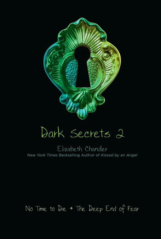Dark Secrets 2 By: Elizabeth Chandler