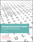 Managing Enterprise Content: A Unified Content Strategy By: Ann Rockley,Charles Cooper