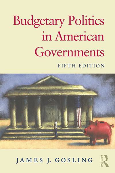 Budgetary Politics in American Governments Fifth Edition