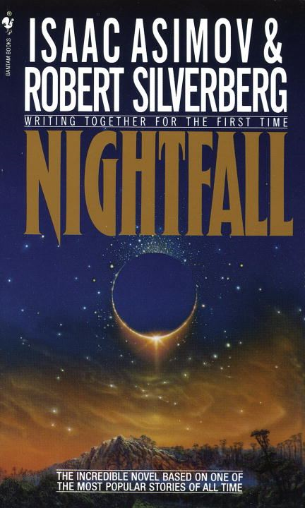 Nightfall By: Isaac Asimov,Robert Silverberg