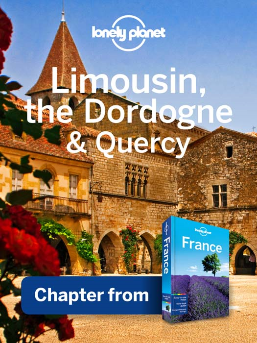 Lonely Planet Limousin,  the Dordogne & Quercy Chapter from France Travel Guide