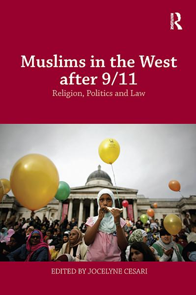 Muslims in the West after 9/11 Religion,  Politics and Law