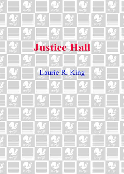 Justice Hall By: Laurie R. King