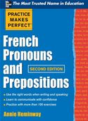 Picture of - Practice Makes Perfect French Pronouns and Prepositions, Second Edition
