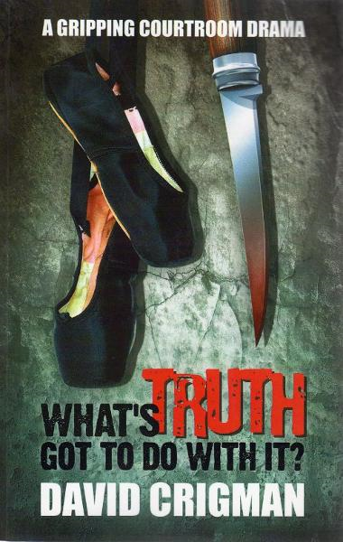 What's Truth Got to Do With It By: David Crigman