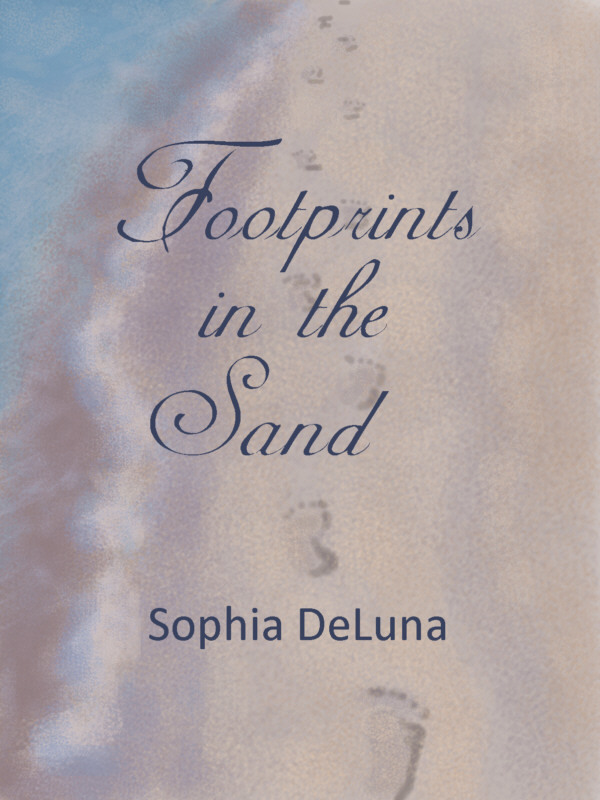 Footprints in the Sand By: Sophia DeLuna