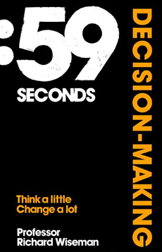 59 Seconds: Decision-Making Think A Little, Change A Lot