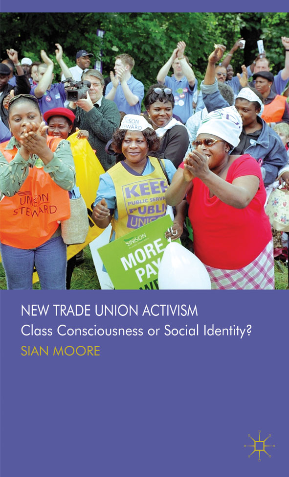 New Trade Union Activism Class Consciousness or Social Identity?
