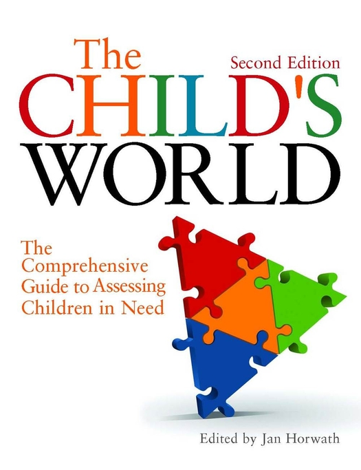 The Child's World The Comprehensive Guide to Assessing Children in Need Second Edition