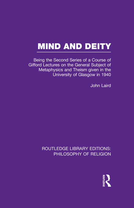 Mind and Deity Being the Second Series of a Course of Gifford Lectures on the General Subject of Metaphysics and Theism given in the University of Gla
