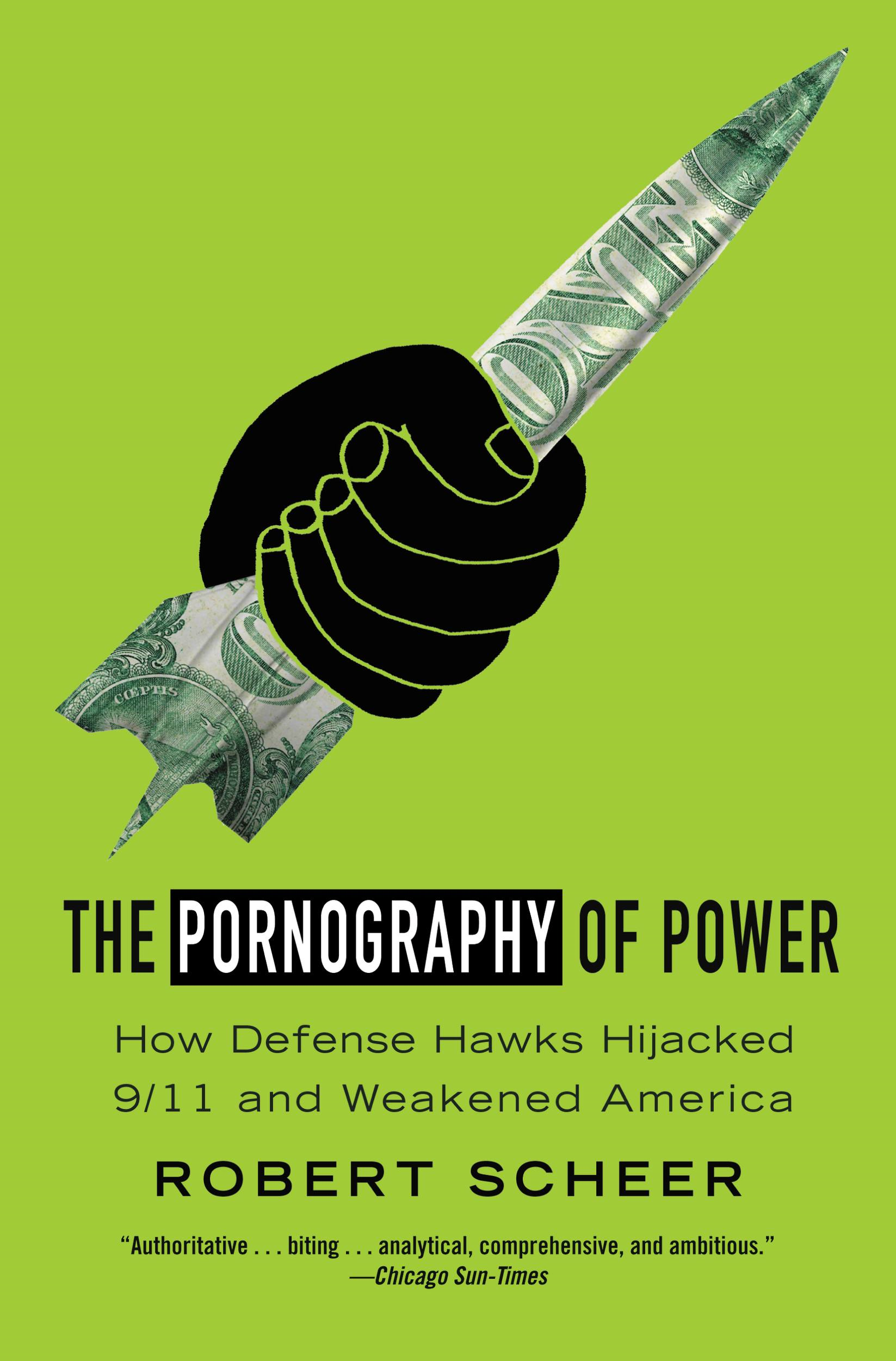 The Pornography of Power By: Robert Scheer