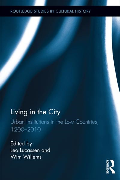 Living in the City Urban Institutions in the Low Countries,  1200?2010