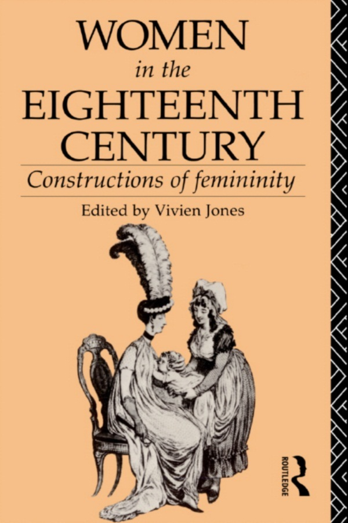 Women in the Eighteenth Century Constructions of Femininity