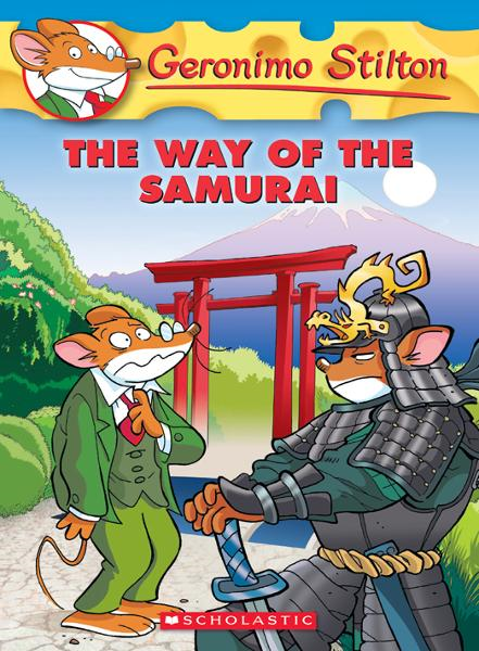Geronimo Stilton #49: The Way of the Samurai By: Geronimo Stilton