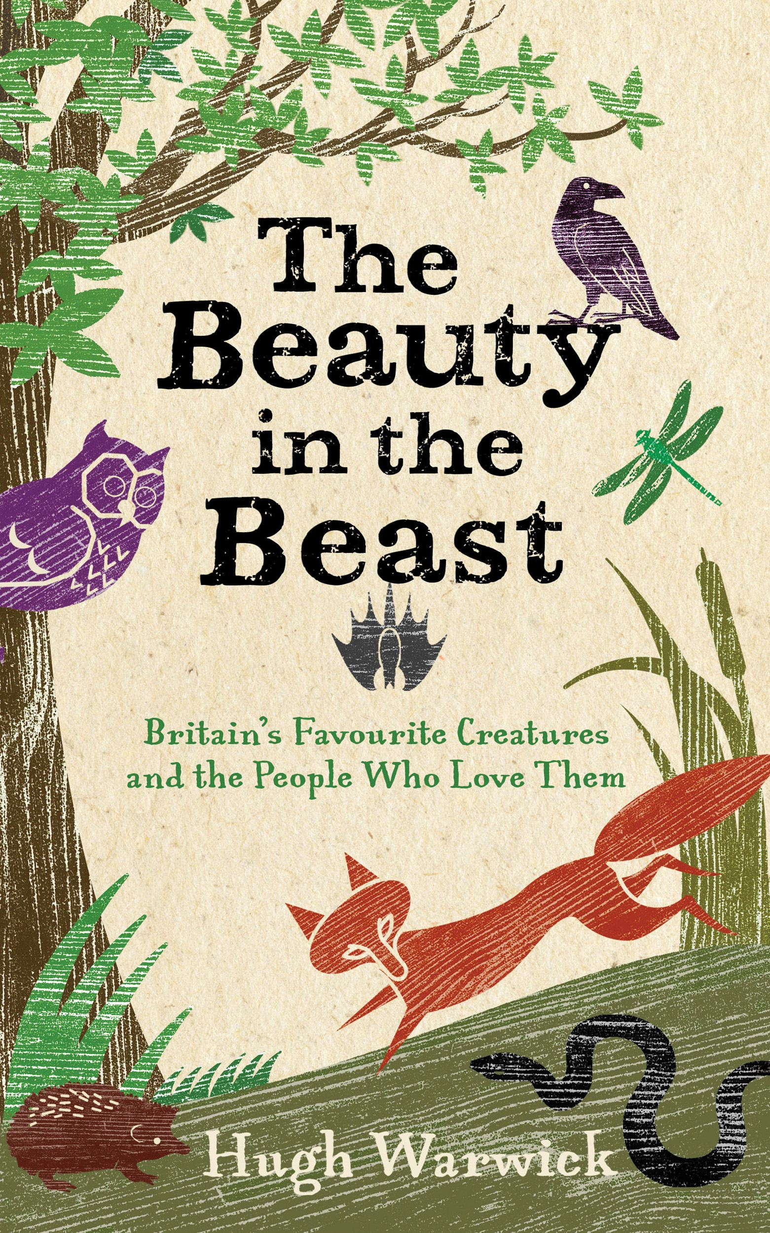 The Beauty in the Beast Britain's Favourite Creatures and the People Who Love Them