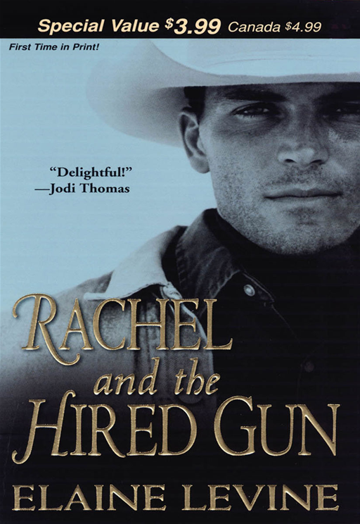 Rachel And The Hired Gun By: Elaine Levine