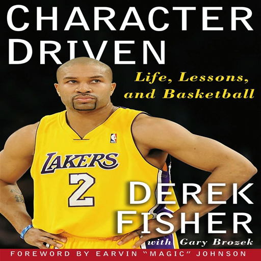 Character Driven By: Derek Fisher