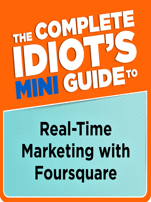 The Complete Idiot's Mini Guide to Real-time Marketing withFoursquare By: Tom Snyder