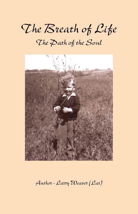 Larry Weaver - The Breath of Life - The Path of the Soul