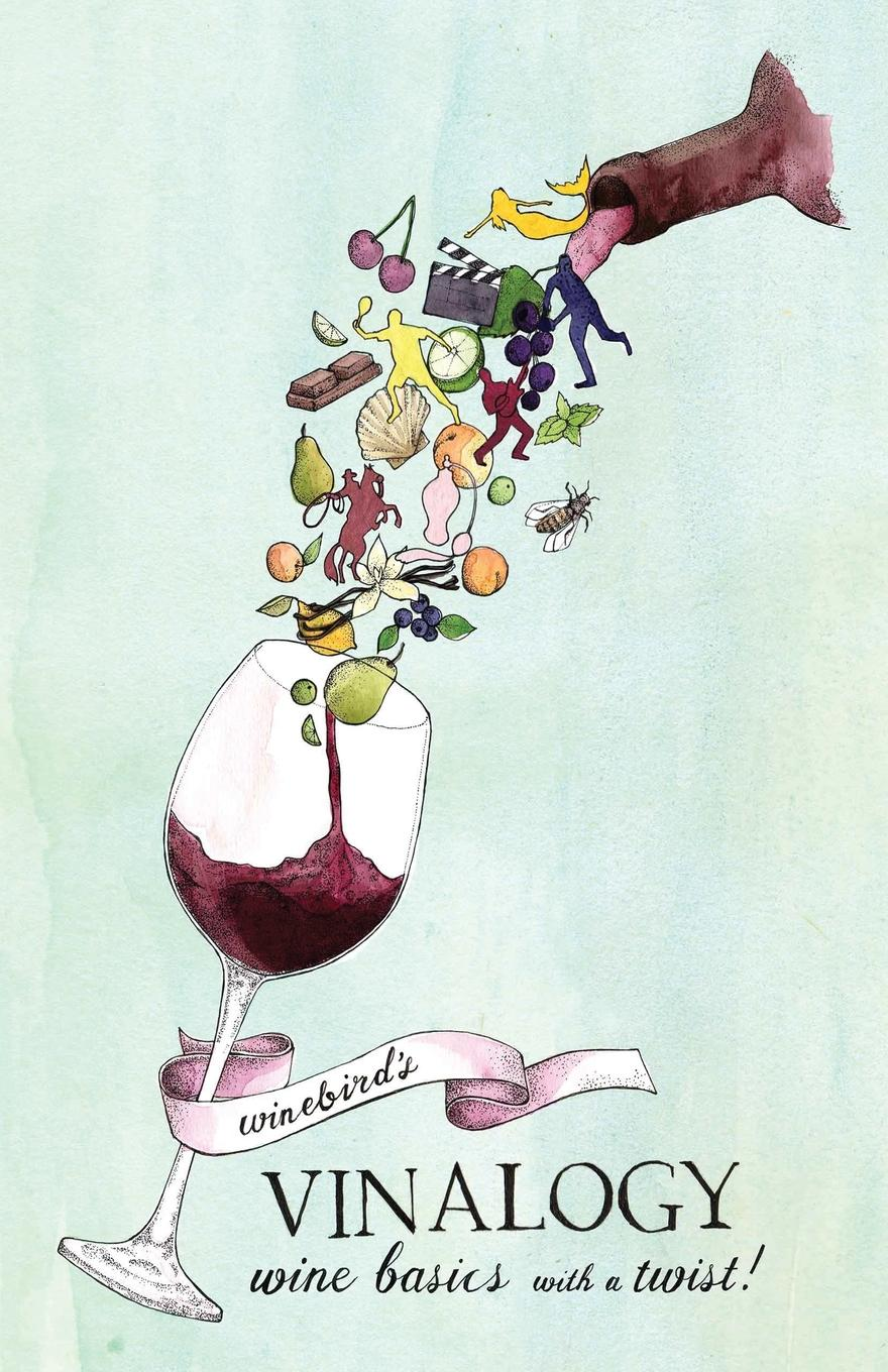 Winebird's Vinalogy: Wine Basics with a Twist!