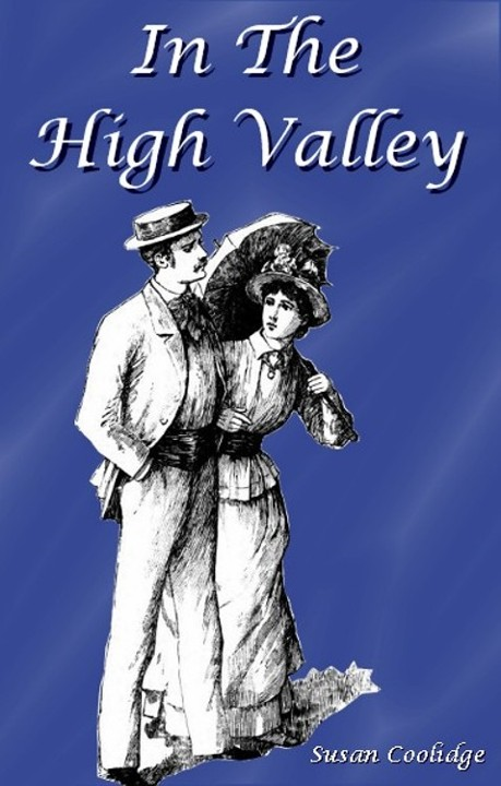 In the High Valley By: Jessie Mcdermot (Illustrator),Susan Coolidge