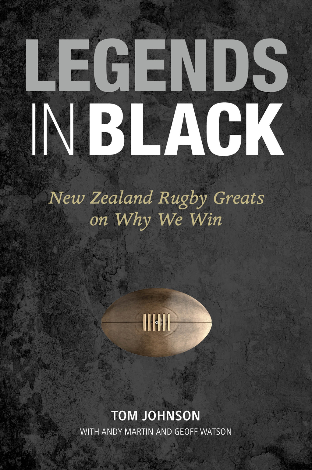 Legends in Black New Zealand Rugby Greats on Why We Win