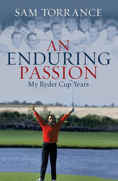 An Enduring Passion My Ryder Cup Years