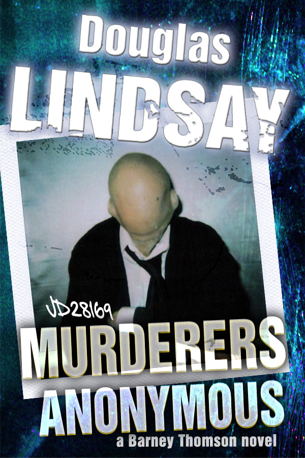 Murderers Anonymous By: Douglas Lindsay