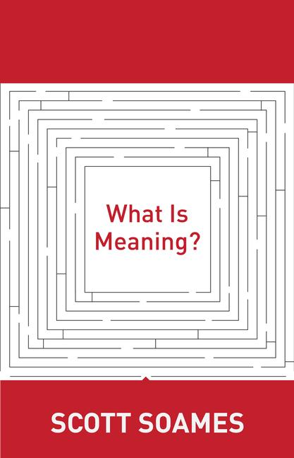 What Is Meaning? By: Scott Soames