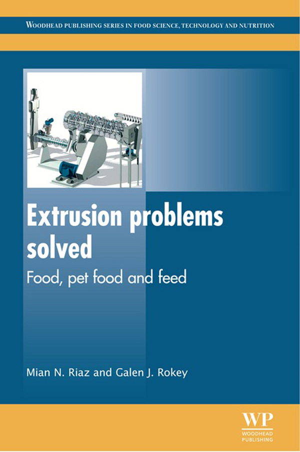 Extrusion Problems Solved Food,  Pet Food and Feed