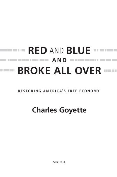 Red and Blue and Broke All Over By: Charles Goyette