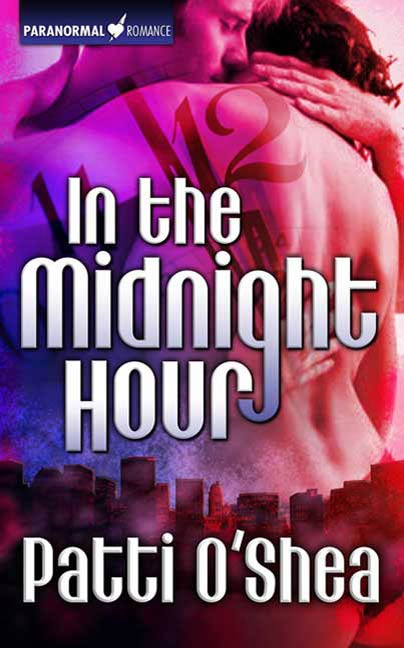 In the Midnight Hour By: Patti O'Shea