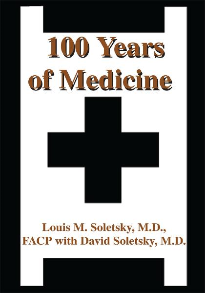 100 Years of Medicine By: Louis Soletsky